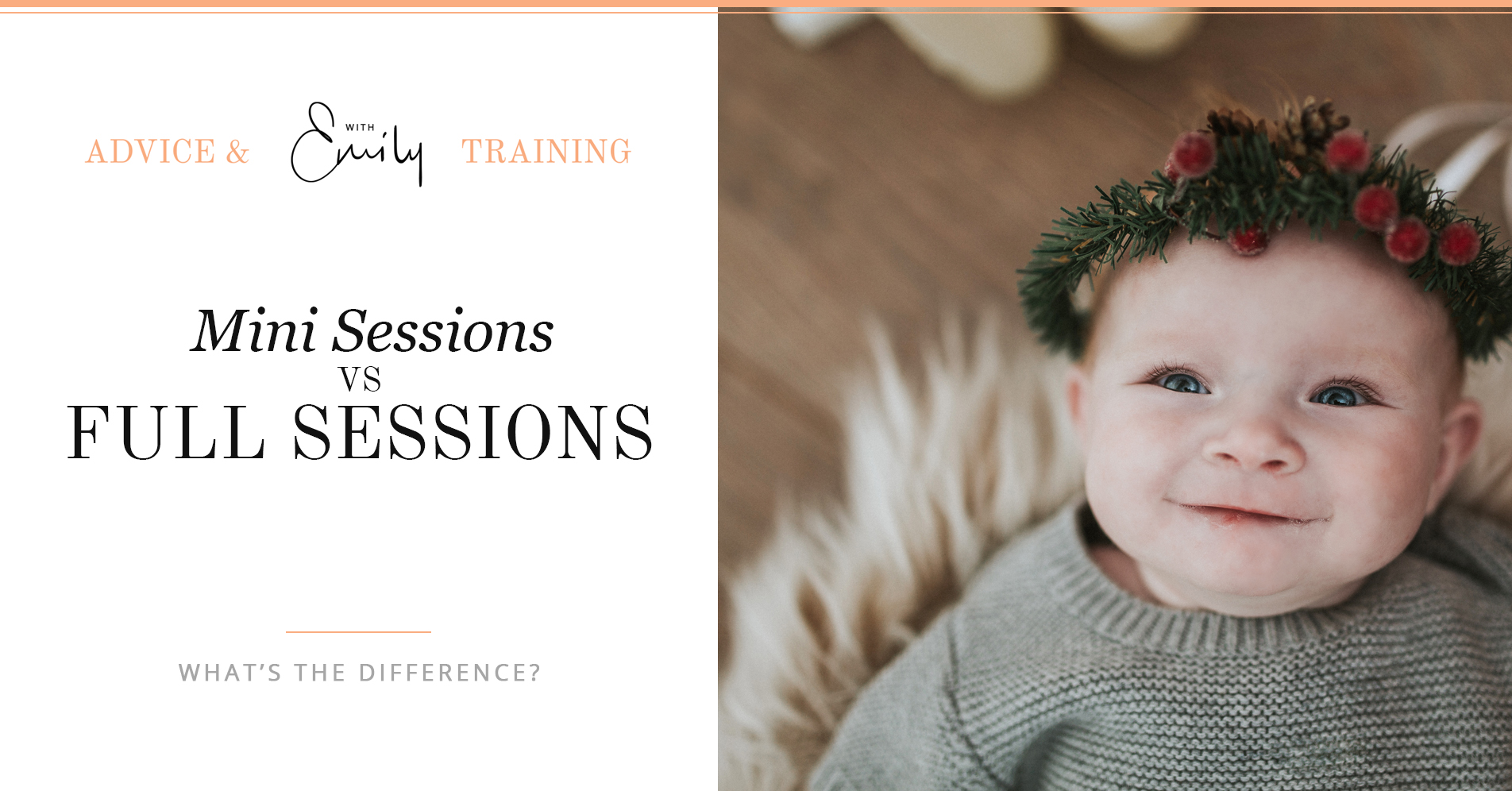 Mini Sessions vs Full Sessions - What's the difference?